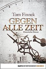 Gegen alle Zeit: Historischer Roman Kindle Ausgabe