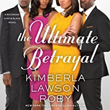 The Ultimate Betrayal: A Reverend Curtis Black Novel, Book 12