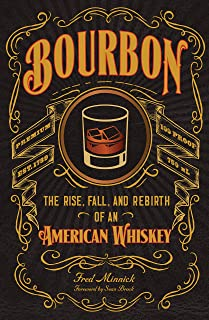 Bourbon: The Rise, Fall, and Rebirth of an American Whiskey English Edition