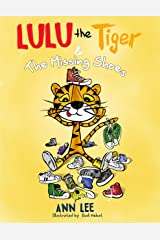 LULU the Tiger & The Missing Shoes (Pop-Up Text Edition): A Children's Book about Friendship, Sharing and Social Skills (LULU's Adventures) Kindle Edition