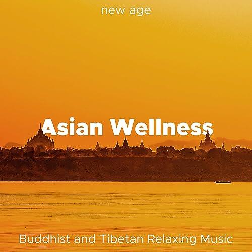 Asian Wellness - Buddhist and Tibetan Relaxing Music for ...