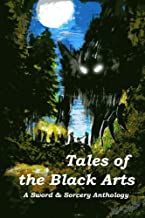 Tales of the Black Arts: A Sword & Sorcery Anthology