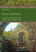 Kreuz und Sonne: Band 1: Die Hüterin der Zeit; Band 2: Das verborgene Volk (German Edition)