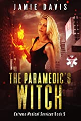 The Paramedic's Witch (Extreme Medical Services Book 5) Kindle Edition
