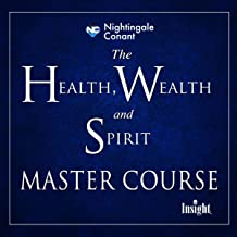 The Health, Wealth, and Spirit Master Course