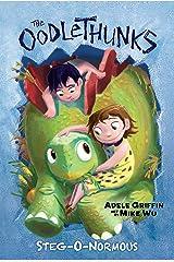 Steg-O-Normous (The Oodlethunks, Book 2) Kindle Edition
