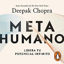Meta humano [Meta Human]: Libera tu potencial infinito [Unleash Your Infinite Potential]