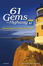 61 Gems on Highway 61: Your Guide to Minnesota's North Shore, from Well-Known Attractions to Best-Kept Secrets