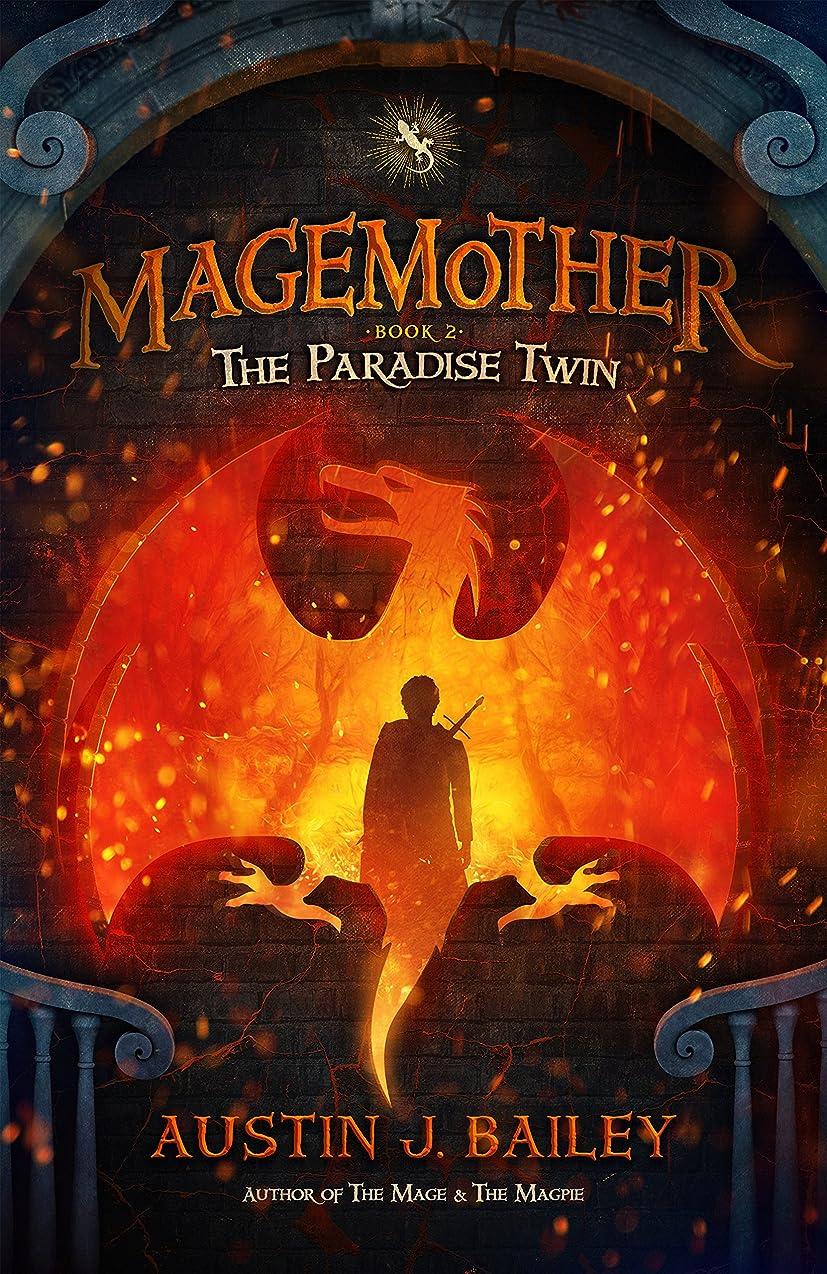 ブラケット服を洗う取り替えるThe Paradise Twin (Magemother Book 2) (English Edition)