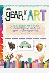 Your Year in Art: A project for every week of the year to overcome blank-page anxiety and inspire creative exploration Kindle Edition