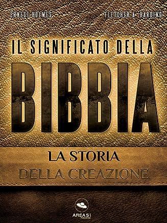 Il Significato della Bibbia. La storia della creazione