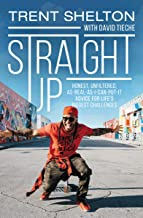 Download Book Straight Up: Honest, Unfiltered, As-Real-As-I-Can-Put-It Advice for Life's Biggest Challenges PDF