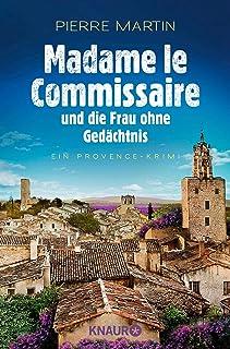 Madame le Commissaire und die Frau ohne Gedächtnis: Ein Pro