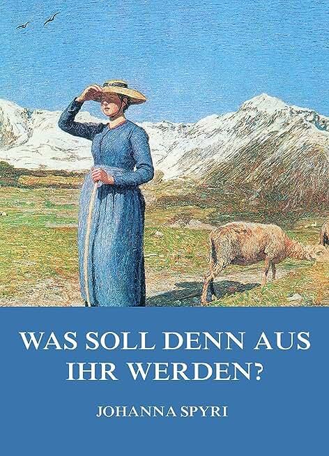 Was soll denn aus ihr werden? (German Edition)