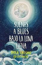 Suenas a blues bajo la luna llena (Spanish Edition)