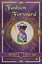 Fashion Forward (Badger Hole Bar Book 3)