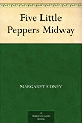 Five Little Peppers Midway Kindle Edition