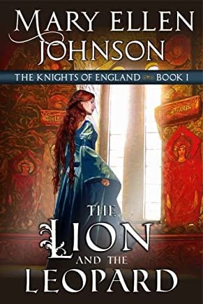 The Lion and the Leopard (The Knights of England Series, Book 1): A Medieval Romance