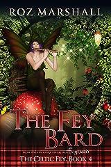 The Fey Bard: A Feyland Scottish Fantasy (The Celtic Fey Book 4) Kindle Edition