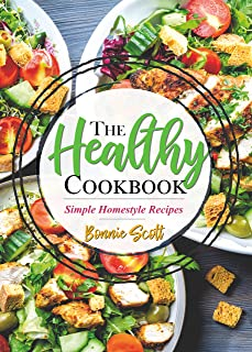 The Healthy Cookbook: Simple Homestyle Recipes