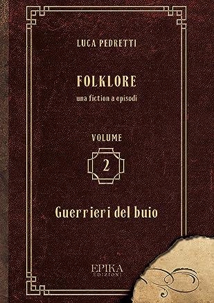 Folklore Vol 2 - Guerrieri del buio