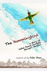 The Hummingbird: A story of Nobel Peace Laureate Wangari Maathai Kindle Edition