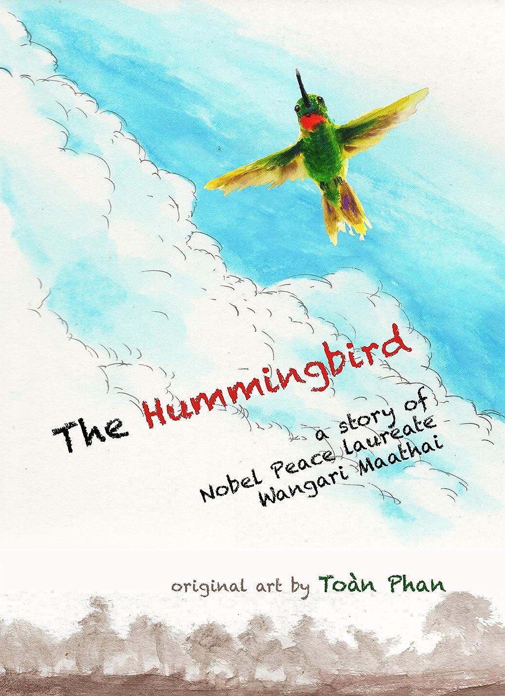The Hummingbird: A story of Nobel Peace Laureate Wangari Maathai (English Edition)
