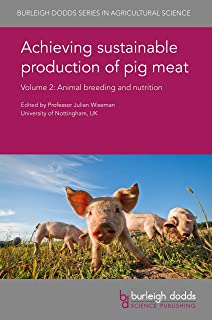 Achieving sustainable production of pig meat Volume 2: Animal breeding and nutrition (Burleigh Dodds Series in Agricultural Science Book 24) (English Edition)