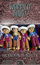 Worried About: Digital Horror Fiction Short Story (DigitalFictionPub.com Horror Fiction Short Stories)