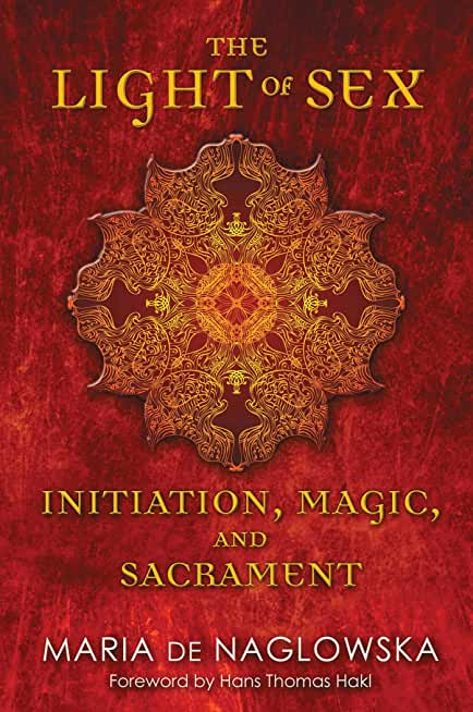 The Light of Sex: Initiation, Magic, and Sacrament (English Edition)