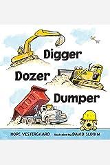 Digger, Dozer, Dumper Kindle Edition