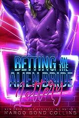 Betting on the Alien Bride Lottery: An Alien Sci Fi Romance (Khanavai Warrior Bride Games Book 6) Kindle Edition
