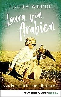Laura von Arabien: Als Frau allein unter Beduinen