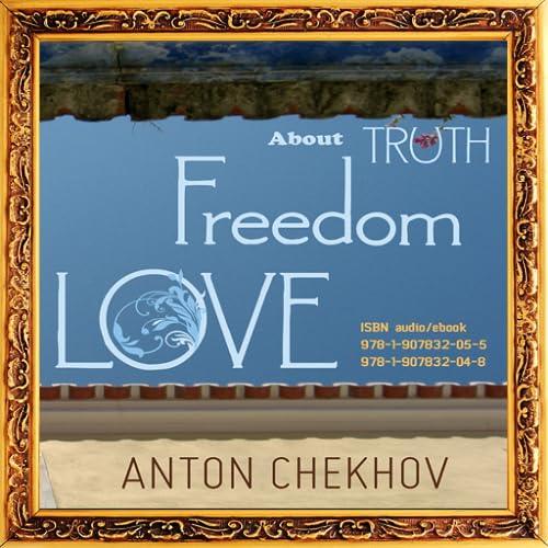Anton Chekhov sobre a verdade, a liberdade eo amor; Áudio Livro App