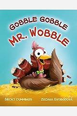Gobble Gobble Mr. Wobble (Critter Compassion) Kindle Edition