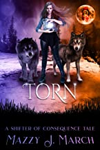 Torn: A Shifter of Consequence Tale (Shifters of Consequence Book 5)