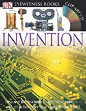 DK Eyewitness Books: Invention: Discover the Fascinating Story of Inventions and Learn How They Have Changed the and Learn How They Have Changed the World