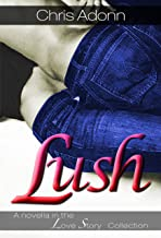 Lush: A novella in the Love Story Collection
