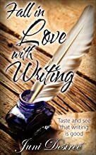 Fall in Love with Writing: Taste and see that writing is good