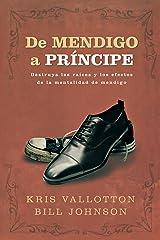 De Mendigo a Príncipe: Destruya las raíces y los efectos de la mentalidad de mendigo (Spanish Edition) Kindle Edition