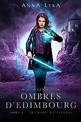 La Larme de Persine - Les Ombres d'Edimbourg tome 2 : Une urban fantasy en Ecosse Format Kindle