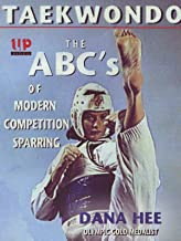 Taekwondo The ABCs of Modern Competition Sparring Dana Hee Olympic Gold Medalist