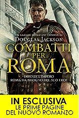 Combatti per Roma (eNewton Narrativa) Formato Kindle