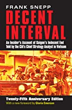 Decent Interval: An Insider's Account of Saigon's Indecent End Told by the CIA's Chief Strategy Analyst in Vietnam (Englis...
