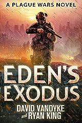 Eden's Exodus (Plague Wars Series Book 3) Kindle Edition