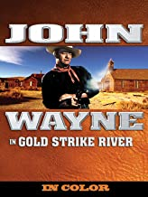 John Wayne: Gold Strike River (In Color)