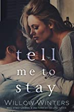 Tell Me to Stay (Second Chance Series Book 2)