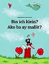 Bin ich klein? Ako ba ay maliit?: Deutsch-Filipino/Tagalog: Zweisprachiges Bilderbuch zum Vorlesen für Kinder ab 2 Jahren (Weltkinderbuch 22) (German Edition)