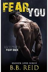 Fear You (Broken Love Book 2) Kindle Edition