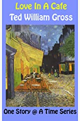 Love In A Cafe (One Story @ A Time Book 1) Kindle Edition